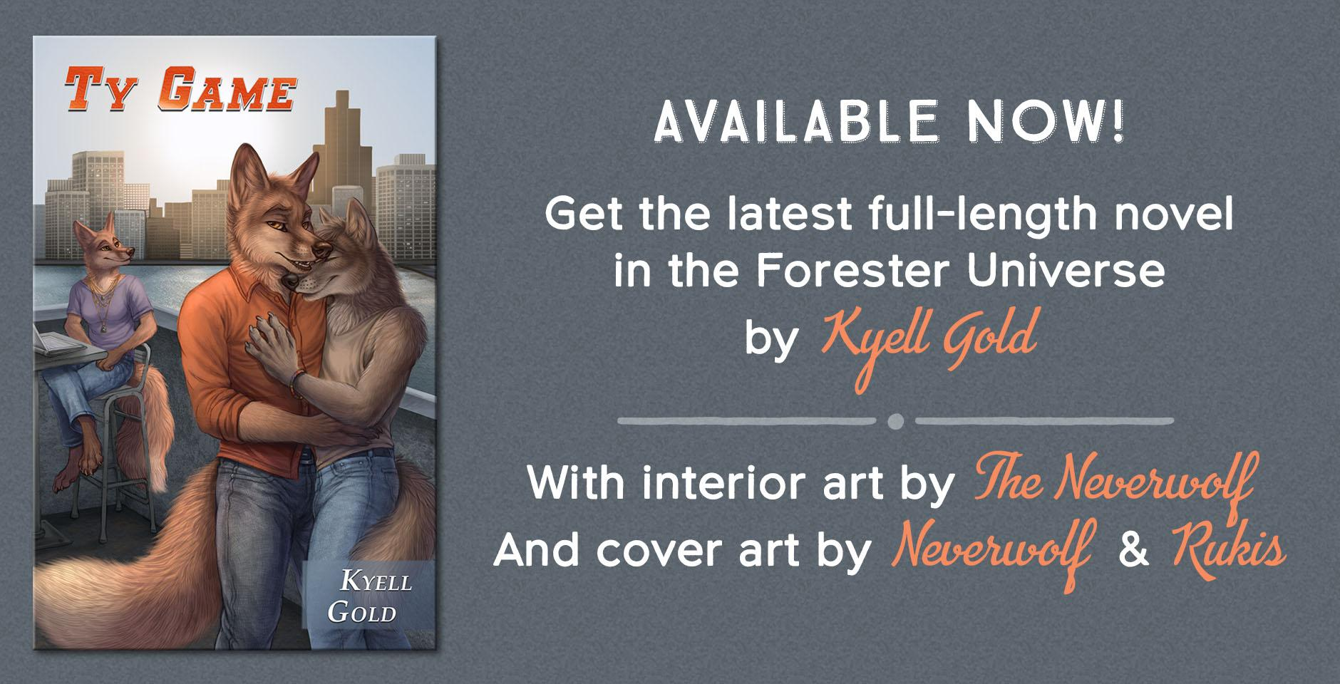 "Announcing ""Ty Game"" by Kyell Gold, the newest release in the Forester Universe!"