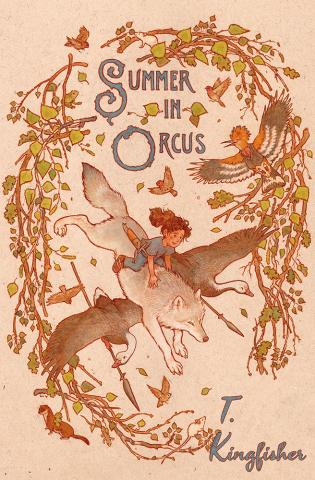 Summer in Orcus by T. Kingfisher, front cover (softcover edition)